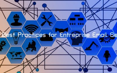 Best Practices for Entreprise Email Security